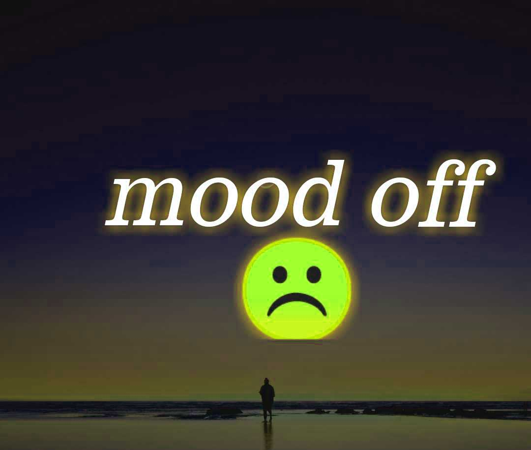 New Mood Off Whatsapp DP Download