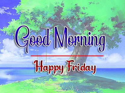 Latest HD friday Good morning Images