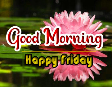 friday Good morning Wishes Pics Pictures 2021