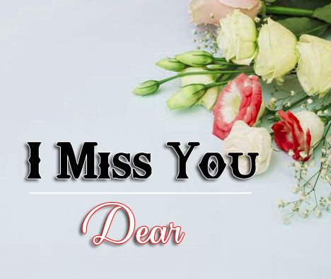 I miss you Images With Dear